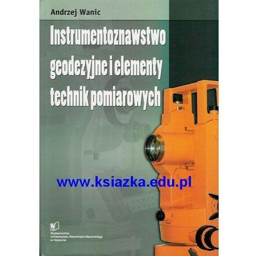 Instrumentoznawstwo geodezyjne i elementy technik pomiarowych, Wanic Andrzej