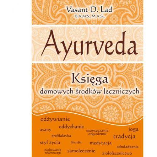 Ayurveda. Księga domowych środków leczniczych Vasant D.Lad