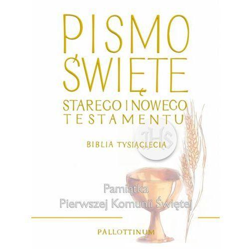Pismo Święte Starego i Nowego Testamentu. Pamiątka I Komunii Świętej
