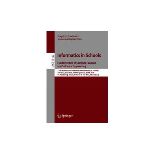 Informatics in Schools. Fundamentals of Computer Science and Software Engineering (9783030027490)
