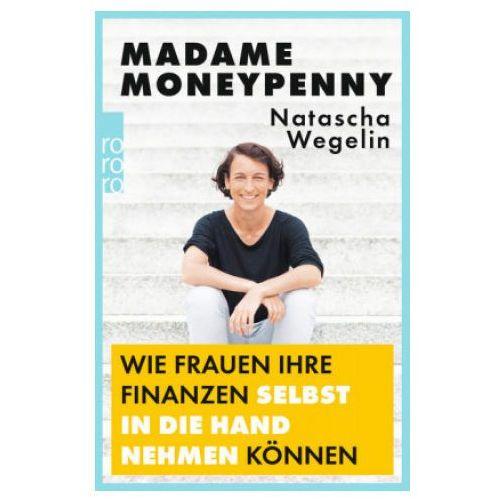 Madame Moneypenny: Wie Frauen ihre Finanzen selbst in die Hand nehmen können (9783499633744)