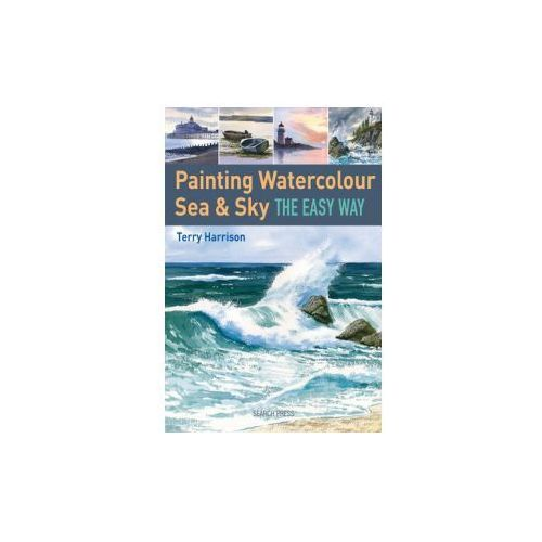Painting Watercolour Sea & Sky the Easy Way, Harrison, Terry