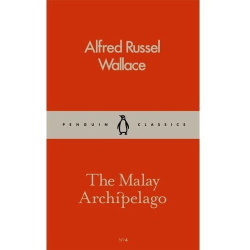 The Malay Archipelago - Alfred Russel Wallace (9780241261873)