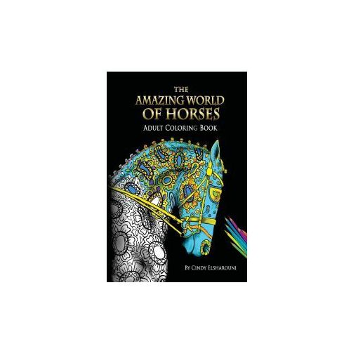 THE AMAZING WORLD OF HORSES: ADULT COLOR (9781945175015)