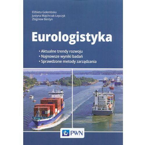 Eurologistyka - Gołembska Wlżbieta, Majchrzak-Lepczyk Justyna, Bentyn Zbigniew (234 str.)