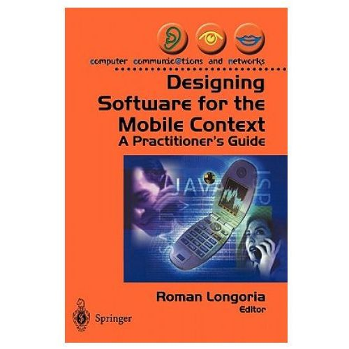 Designing Software for the Mobile Context (9781852337858)