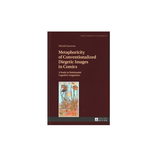 Metaphoricity of Conventionalized Diegetic Images in Comics (9783631675212)