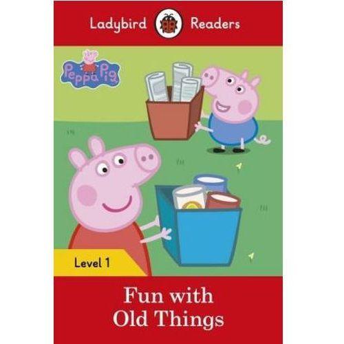 Peppa Pig: Fun With Old Things - Ladybird Readers Level 1, oprawa miękka