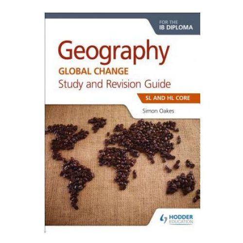 Geography For The Ib Diploma Study And Revision Guide Sl And Hl Core (9781510403550)