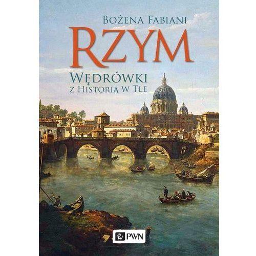 Rzym Wędrówki z historią w tle, Bożena Fabiani