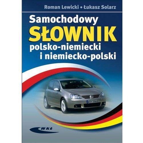 Samochodowy słownik polsko-niemiecki i niemiecko-polski (308 str.)
