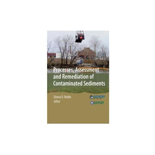 Processes, Assessment and Remediation of Contaminated Sediments (9781461467250)
