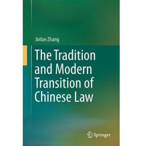The Tradition And Modern Transition Of Chinese Law (9783642232657)