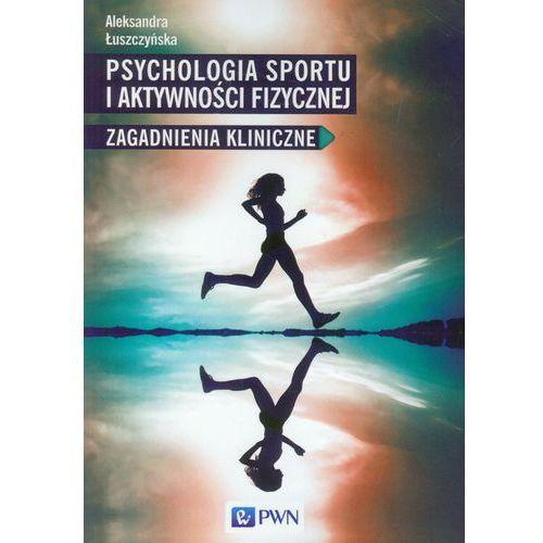 Psychologia sportu i aktywności fizycznej (248 str.)