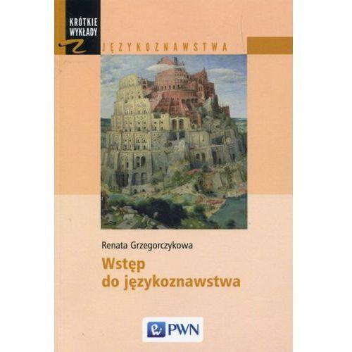 Wstęp do Językoznawstwa, Renata Grzegorczykowa