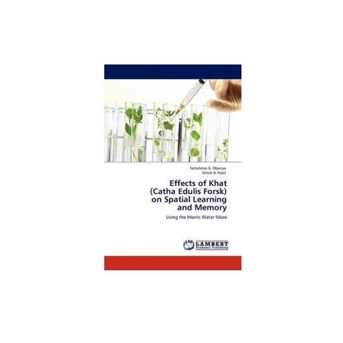 Effects of Khat (Catha Edulis Forsk) on Spatial Learning and Memory (9783845422367)