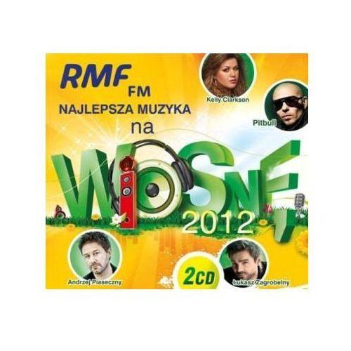 Rmf fm najlepsza muzyka na wiosnę 2012 marki Bmg sony music