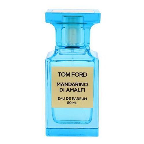 TOM FORD Mandarino di Amalfi woda perfumowana 50 ml unisex