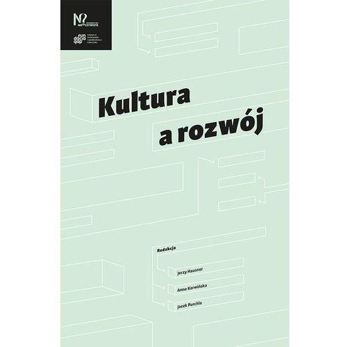 Kultura a rozwój - Jerzy Hausner, Anna Karwińska, Jacek Purchla (2017)