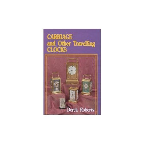 Carriage and Other Travelling Clocks (9780887404542)