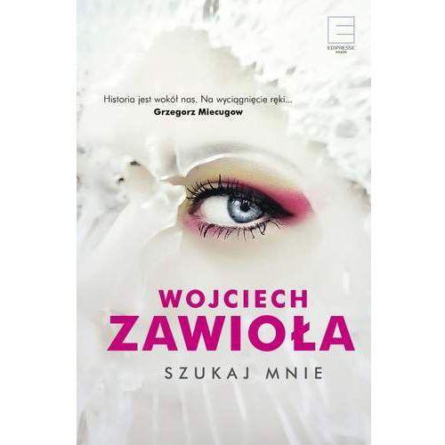 Szukaj mnie - Wojciech Zawioła