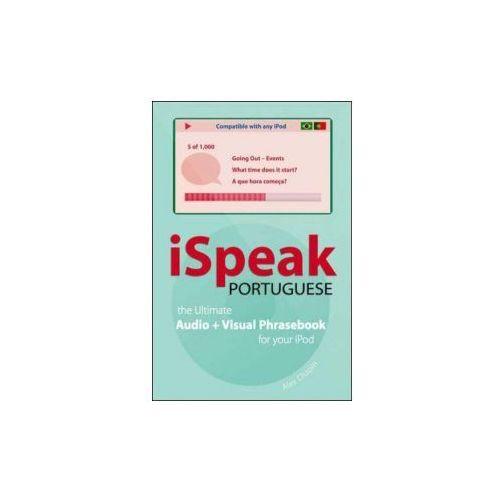 ISpeak Portuguese Phrasebook The Ultimate Audio + Visual Phrasebook for Your IPod