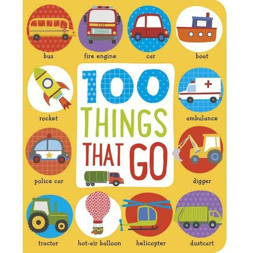 First 100 Things That Go (9781786920119)