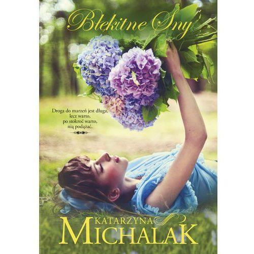 Błękitne sny - Katarzyna Michalak (9788324046645)