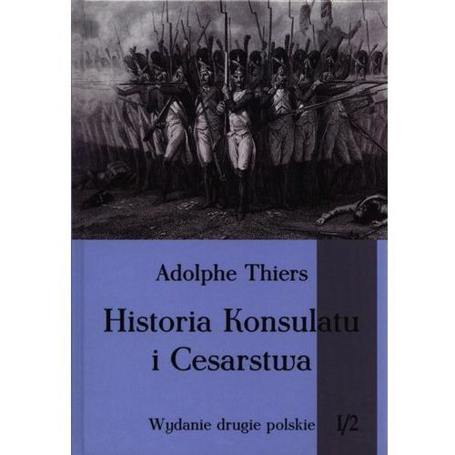 HISTORIA KONSULATU I CESARSTWA TOM 1 CZĘŚĆ 2, oprawa twarda