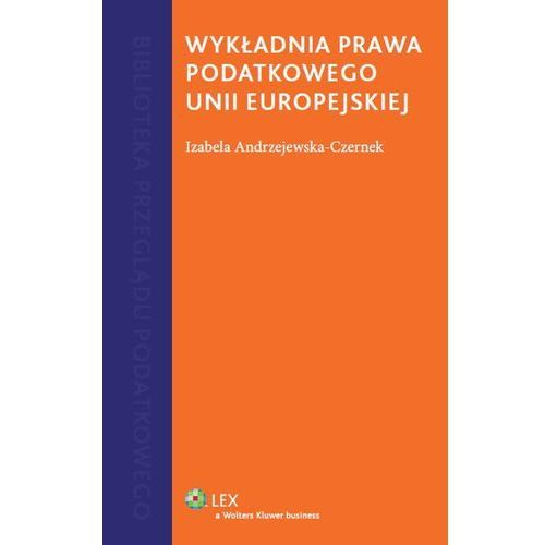 Wykładnia prawa podatkowego Unii Europejskiej, oprawa twarda