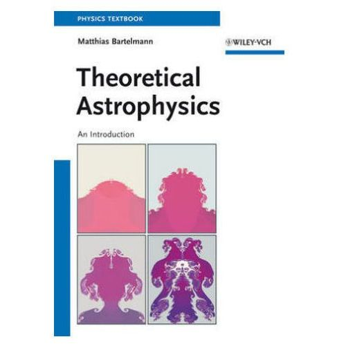 Theoretical Astrophysics (9783527410040)