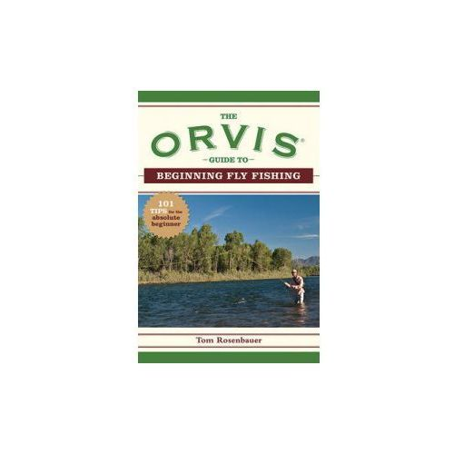 Orvis Guide to Beginning Fly Fishing