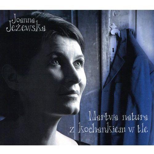 Jeżowska, Joanna - Martwa Natura Z Kochankiem W Tle
