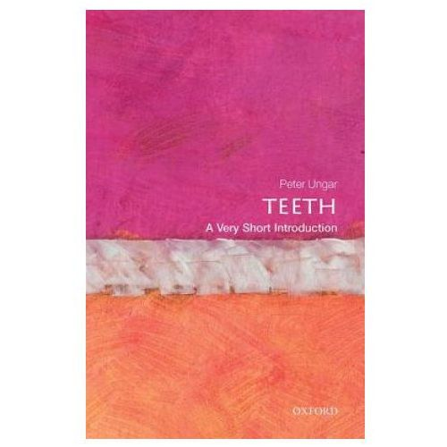 Teeth: A Very Short Introduction, Ungar, Peter S.