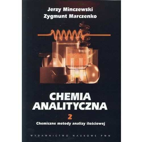 Chemia analityczna t.2 Chemiczne metody analizy ilościowej, Wydawnictwo Naukowe PWN
