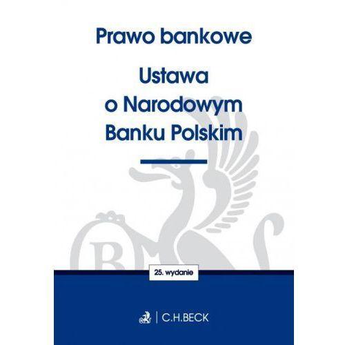 Prawo bankowe Ustawa o NBP Twoje Prawo - Aneta Flisek, C.H. BECK