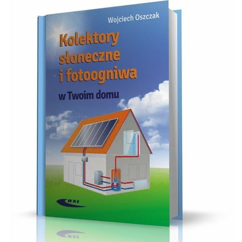 Kolektory słoneczne i fotoogniwa w Twoim domu (2012)