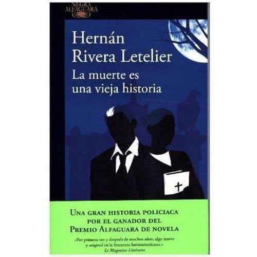 La muerte es una vieja historia Rivera Letelier, Hernán (9788420413600)