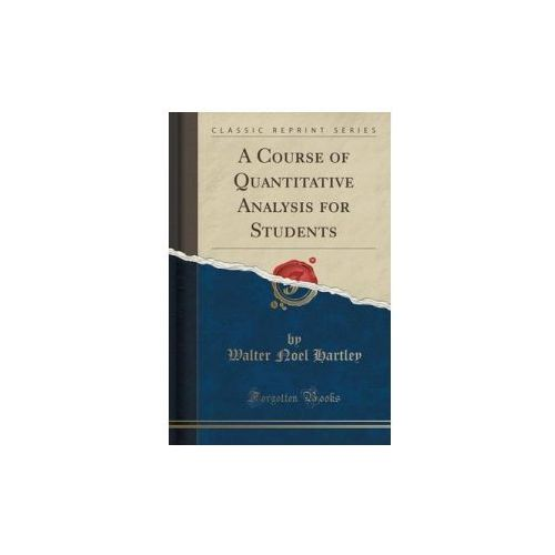 Course of Quantitative Analysis for Students (Classic Reprint) (9781330741436)