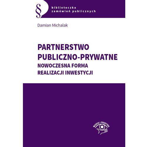 Partnerstwo publiczno-prywatne. Nowoczesna forma realizacji inwestycji, Damian Michalak