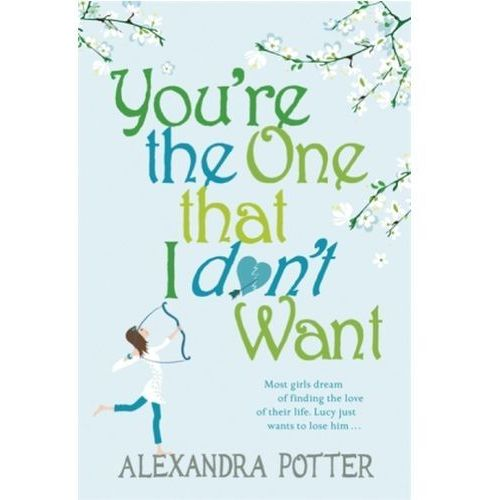 You're the One That I Don't Want, Alexandra Potter
