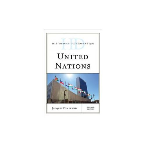 Historical Dictionary of the United Nations (9781538109700)