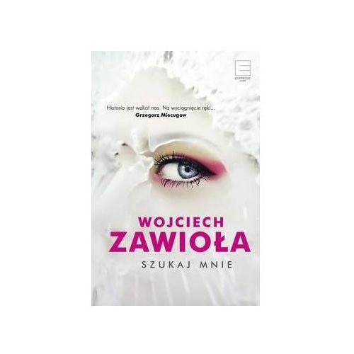 Szukaj mnie - Wojciech Zawioła, pozycja wydawnicza