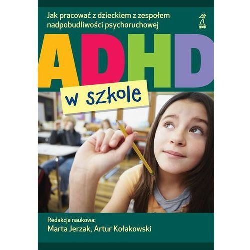 ADHD w szkole - Dostępne od: 2014-11-04 (2014)