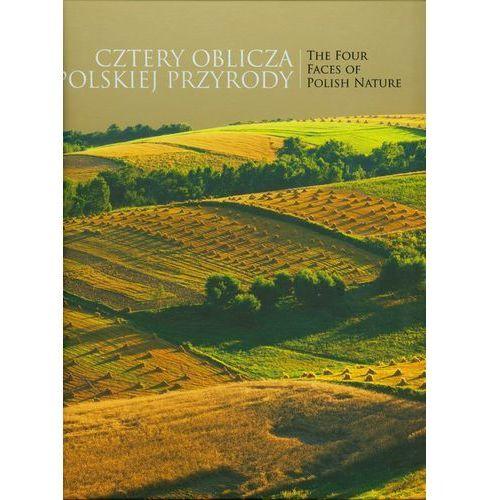 Cztery oblicza polskiej przyrody (248 str.)