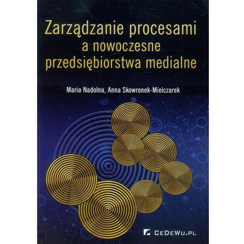 Zarządzanie procesami a nowoczesne przeds. medial., oprawa broszurowa