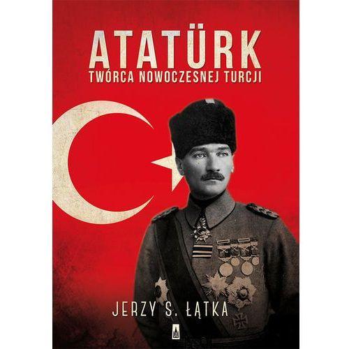 Atatrk. Twórca nowoczesnej Turcji, oprawa miękka