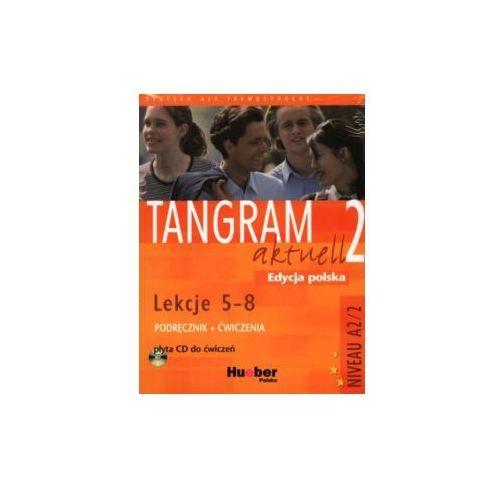 Tangram Aktuell 2 Lekcje 5-8. Podręcznik z Ćwiczeniami + CD. Edycja Polska