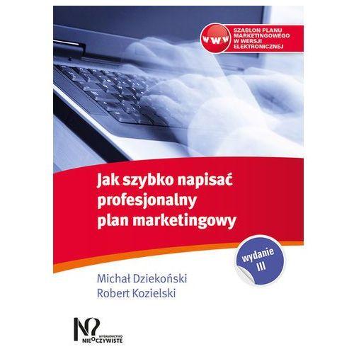 Jak szybko napisać profesjonalny plan marketingowy - Michał Dziekoński, Robert Kozielski, Gab