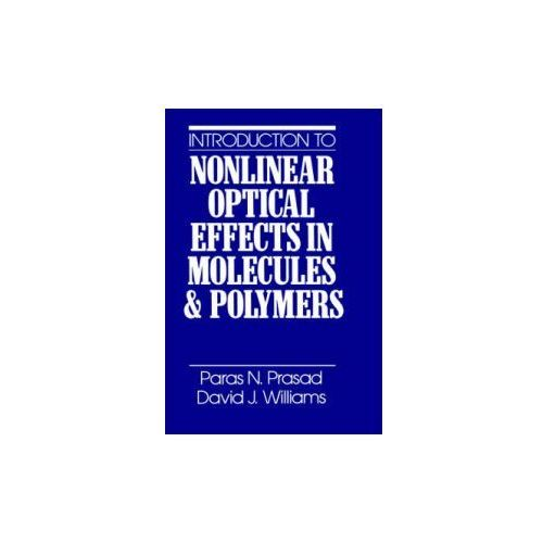 Introduction to Nonlinear Optical Effects in Molecules and Polymers (9780471515623)